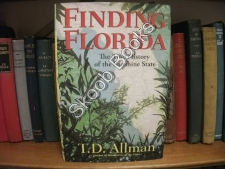 Image for Finding Florida: The True History of the Sunshine State