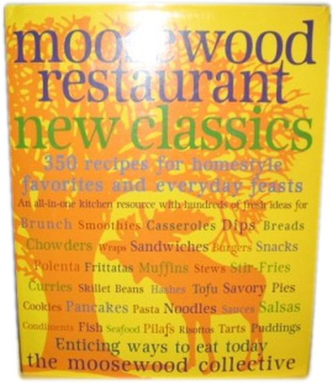 Image for Moosewood Restaurant New Classics: 350 Recipes for Homestyle Favorites and Everyday Feasts