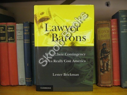 Image for Lawyer Barons: What Their Contingency Fees Really Cost America