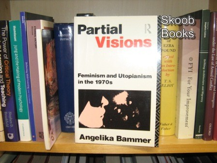 Image for Partial Visions: Feminism and Utopianism in the 1970s