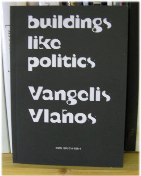 Image for Buildings Like Politics: Vangelis Vlanos