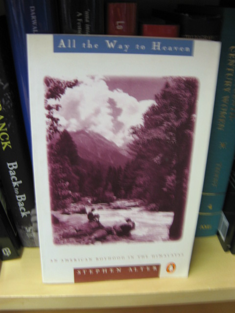 Image for All the Way to Heaven: An American Boyhood in the Himalayas
