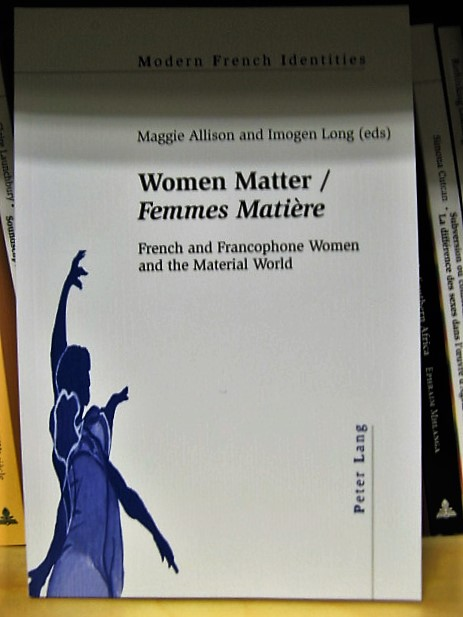 Image for Women Matter / Femmes Matiere: French and Francophone Women and the Material World (Modern French Identities)