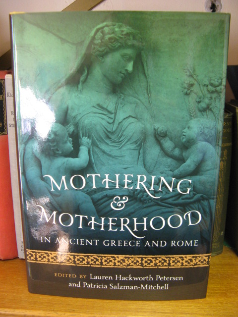 Image for Mothering and Motherhood in Ancient Greece and Rome