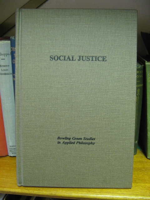 Image for Social Justice (Bowling Green Studies in Applied Philosophy, Volume IV)