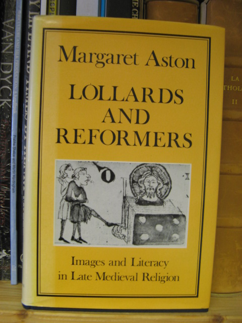 Image for Lollards and Reformers: Images and Literacy in Late Medieval Religion