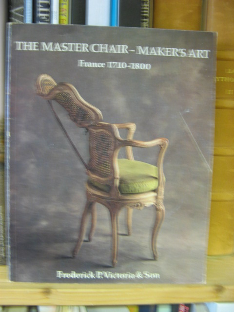 Image for The Master Chair-Maker's Art: France 1710-1800