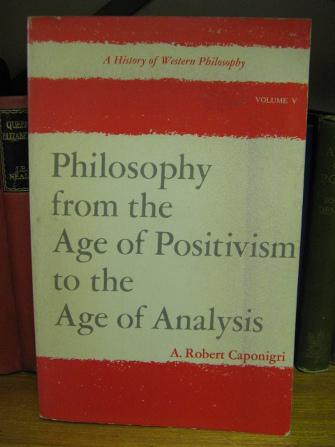 Image for A History of Western Philosophy; Volume 5: Philosophy from the Age of Positivism to the Age of Analysis