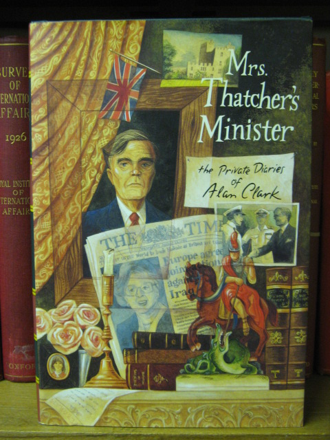 Image for Mrs Thatcher's Minister: The Private Diaries of Alan Clark