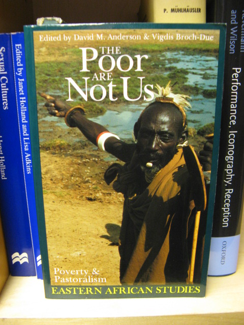 Image for The Poor are Not Us: Poverty & Pastoralism in Eastern Africa (Eastern African Studies)