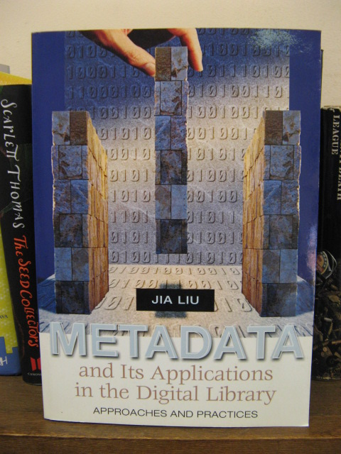 Image for Metadata and Its Applications in the Digital Library: Approaches and Practices