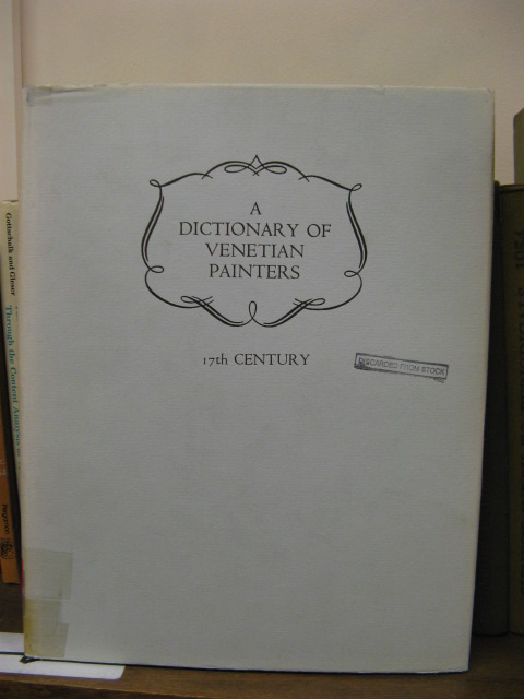 Image for A Dictionary of Venetian Painters, Volume 3: 17th Centuries