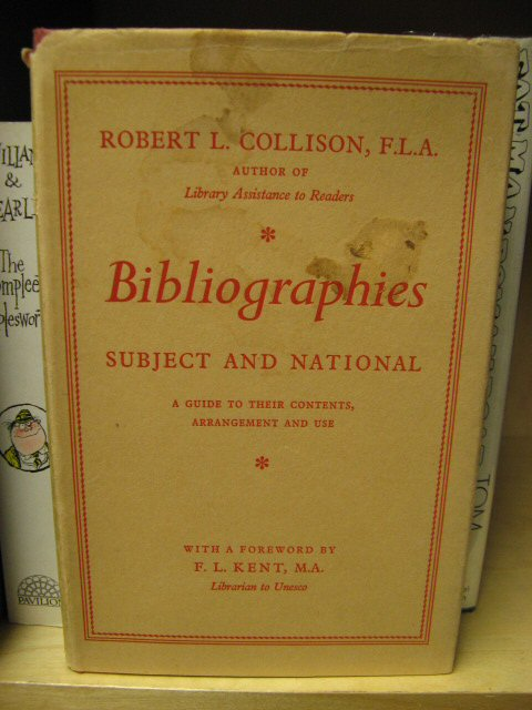 Image for Bibliographies: Subject and National: A Guide to Their Contents, Arrangement and Use