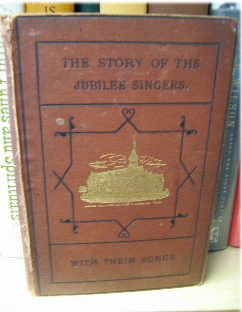 Image for The Story of the Jubilee Singers; with Their Songs
