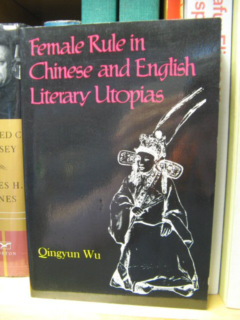 Image for Female Rule in Chinese and English Literary Utopias (Liverpool Science Fiction Texts and Studies)