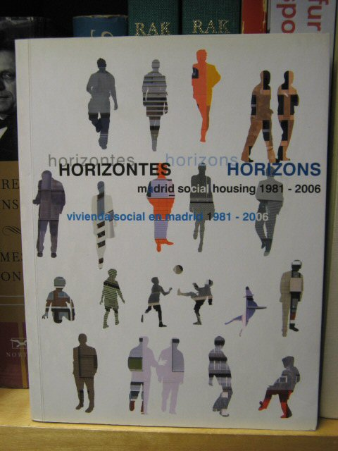 Image for Horizontes: Vivienda Social En Madrid 1981 - 2006/Horizons: Madrid Social Housing 1981 - 2006