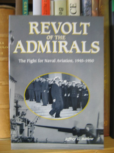 Image for Revolt of the Admirals: The Fight for Naval Aviation, 1945-1950