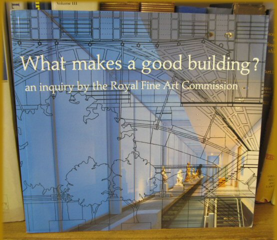 Image for What Makes A Good Building? An Inquiry by the Royal Fine Art Commission