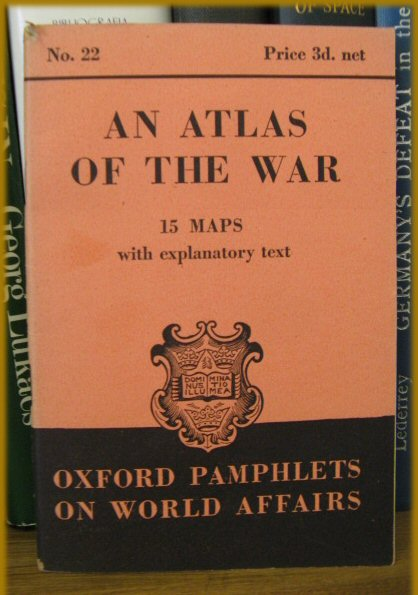Image for Oxford Pamphlets on World Affairs, No. 22: An Atlas of the War