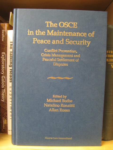 Image for The OSCE in the Maintenance of Peace and Security: Conflict Prevention, Crisis Management and Peaceful Settlement of Disputes