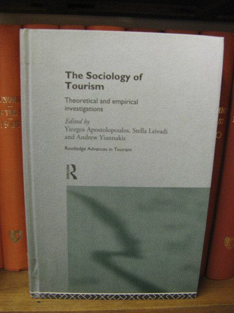 Image for The Sociology of Tourism: Theoretical and Empirical Investigations