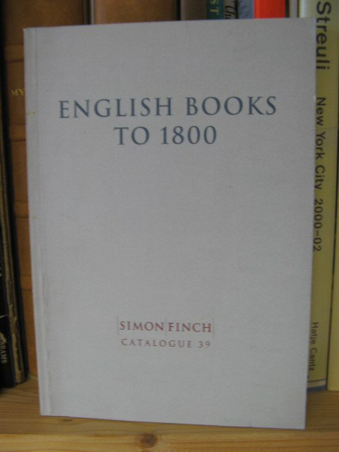 Image for Simon Finch Catalogue 39: English Books to 1800