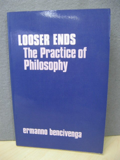 Image for Looser Ends: The Practice of Philosophy