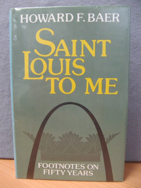 Image for Saint Louis to Me: Footnotes on Fifty Years