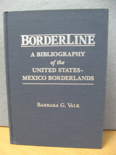 Image for Borlderline: A Bibliography of the United States-Mexico Borderlands