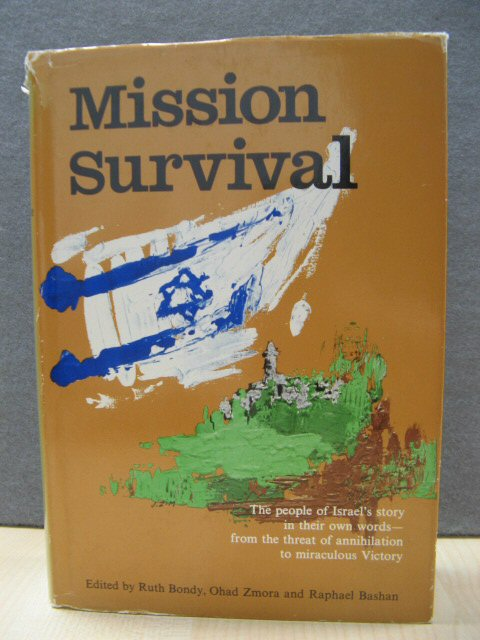 Image for Mission Survival: The People of Israel's Story in Their Own Words: From the Threat of Annihilation to Miraculous Victory