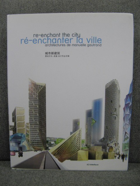 Image for Re-Enchant the City / Re-Enchanter La Ville: Architectures De Manuelle Gautrand