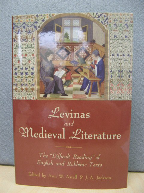 "Image for Levinas and Medieval Literature: The ""Difficult Reading"" of English and Rabbinic Texts"