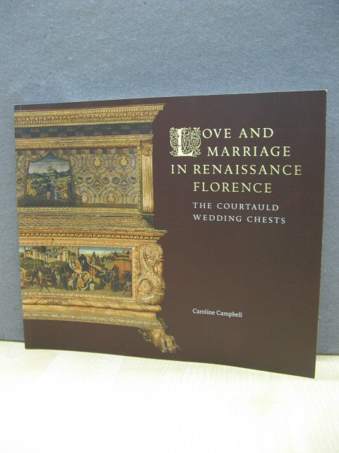 Image for Love and Marriage in Renaissance Florence: The Courtauld Wedding Chests