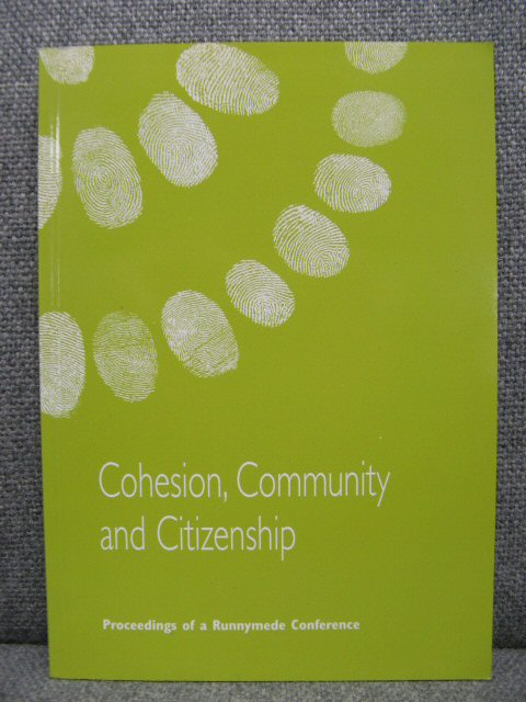 Image for Cohesion, Community and Citizenship: Proceedings of a Runnymede Conference