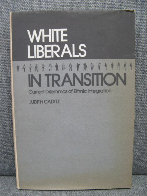 Image for White Liberals in Transition: Current Dilemmas of Ethnic Integration
