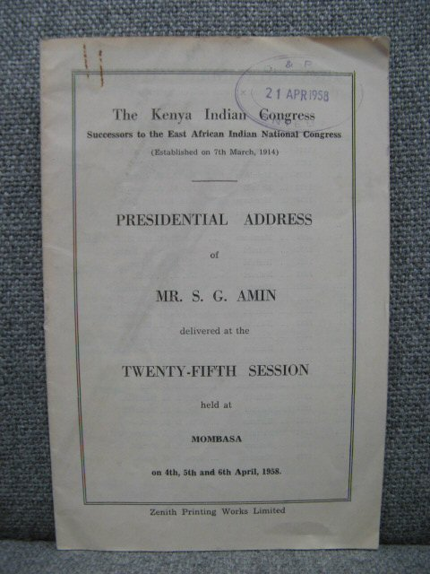 Image for The Kenya Indian Congress: Presidential Address of Mr. S.G. Amin: Delivered at the Twenty-Fifth Session held at Mombasa