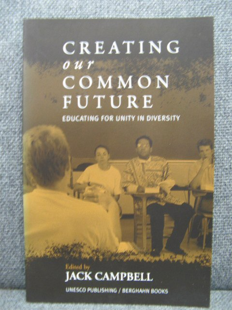 Image for Creating our Common Future: Educating for Unity in Diversity