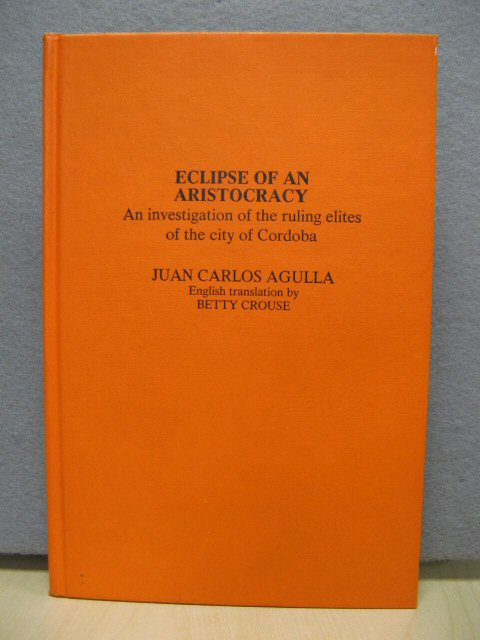 Image for Eclipse of an Aristocracy: An Investigation into the Ruling Elites of the City of Cordoba