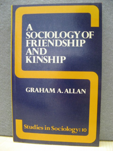 Image for A Sociology of Friendship and Kinship (Studies in Sociology)