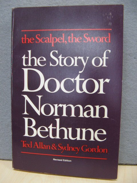 Image for The Scalpel, The Sword: The Story of Doctor Norman Bethune