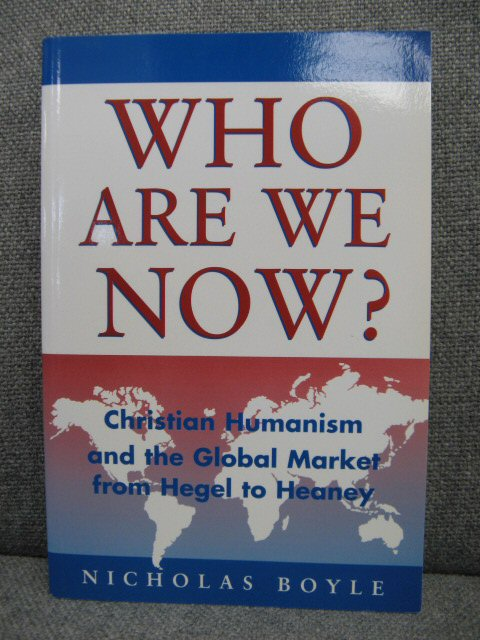 Image for Who Are We Now? Christian Humanism and the Global Market from Hegel to Heaney