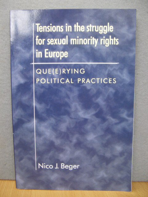 Image for Tensions in the Struggle for Sexual Minority Rights in Europe: Querying Political Practices