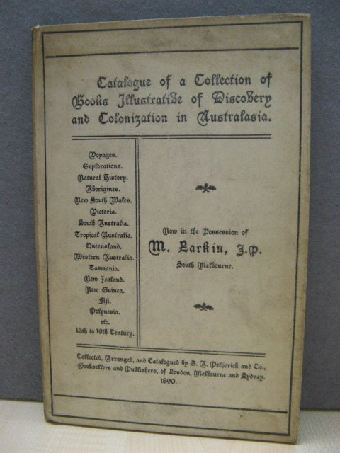 Image for Catalogue of a Collection of Books Illustrative of Discovery and Colonization in Australasia. Now in the Possession of M. Earkin, J.P. South Melbourne.