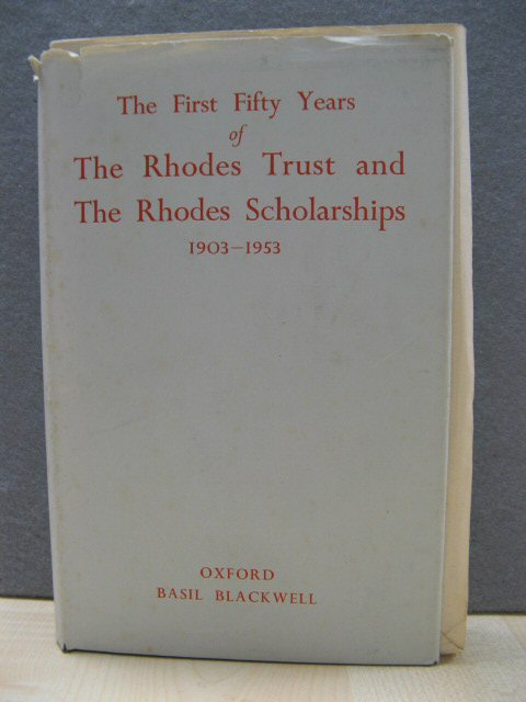 Image for The First Fifty Years of The Rhodes Trust and The Rhodes Scholarships, 1903 - 1953