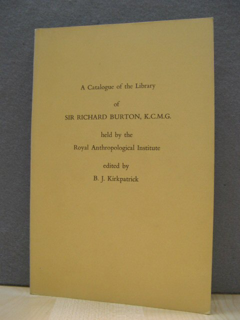 Image for A Catalogue of the Library of Sir Richard Burton, K.C.M.G., Held By the Royal Anthropological Institute