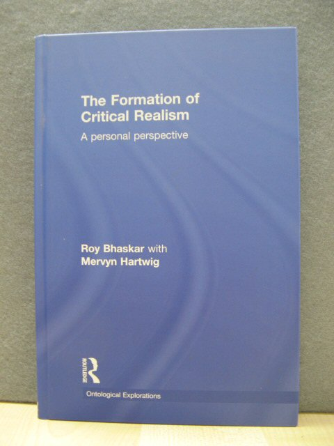Image for The Formation of Critical Realism: A Personal Perspective (Ontological Explorations)