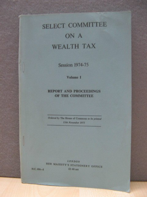Image for Select Committee on a Wealth Tax, Session 1974-75, Volume I: Report and Proceedings of the Committee