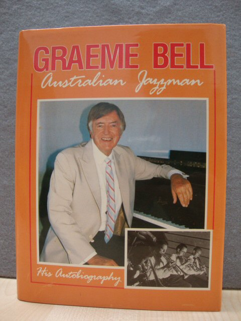 Image for Graeme Bell, Australian Jazzman: His Autobiography