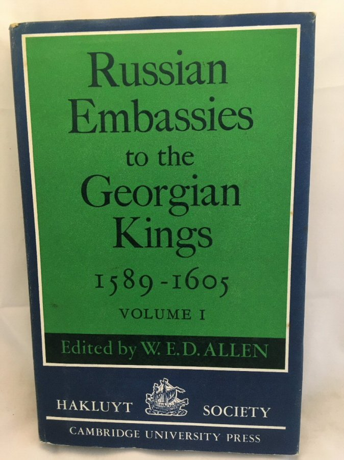 Image for Russian Embassies to the Georgian Kings, 1589 - 1605: Volume I (The Hakluyt Society Second Series)