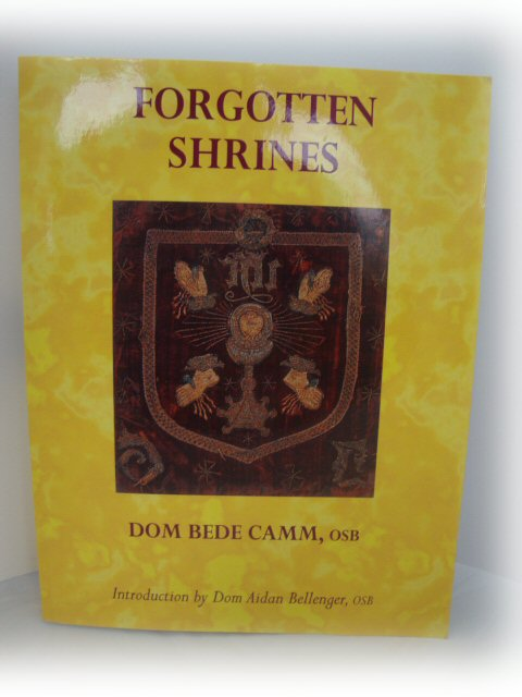Image for Forgotten Shrines: An Account of Some Old Catholic Halls and Families in England and of Relics and Memorials of the English Martyrs
